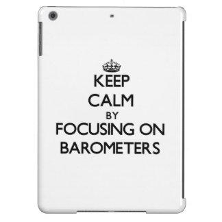 Guarde la calma centrándose en los barómetros