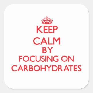 Guarde la calma centrándose en los carbohidratos calcomanía cuadradas