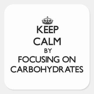 Guarde la calma centrándose en los carbohidratos pegatina cuadradas personalizada