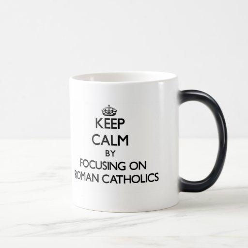 Guarde la calma centrándose en los católicos roman tazas