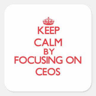 Guarde la calma centrándose en los CEOs Calcomanía Cuadradas Personalizada