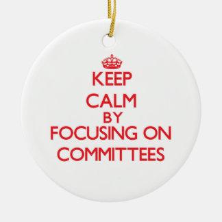 Guarde la calma centrándose en los comités adornos