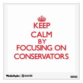 Guarde la calma centrándose en los conservadores