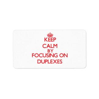 Guarde la calma centrándose en los duplex etiquetas de dirección