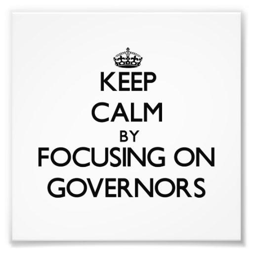 Guarde la calma centrándose en los gobernadores impresiones fotograficas
