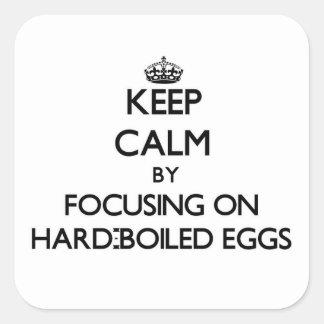 Guarde la calma centrándose en los huevos duros pegatina cuadrada