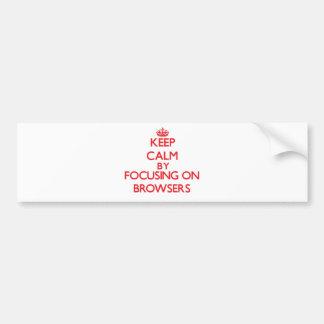 Guarde la calma centrándose en los navegadores etiqueta de parachoque