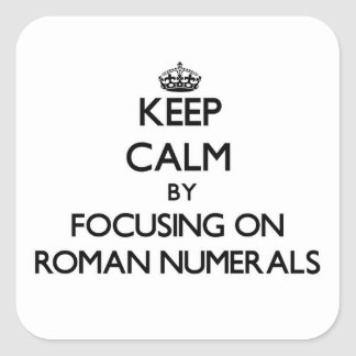 Guarde la calma centrándose en los números romanos
