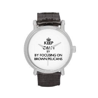 Guarde la calma centrándose en los pelícanos de Br Reloj De Mano
