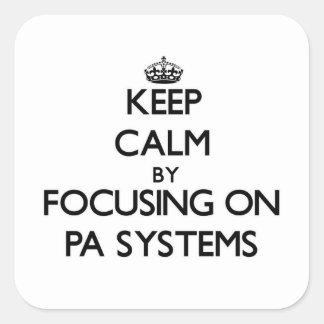 Guarde la calma centrándose en los sistemas PA Pegatina Cuadrada