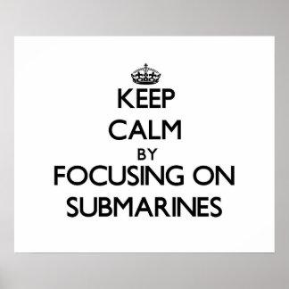 Guarde la calma centrándose en los submarinos impresiones