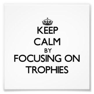 Guarde la calma centrándose en los trofeos
