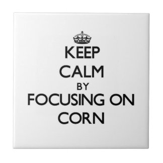Guarde la calma centrándose en maíz