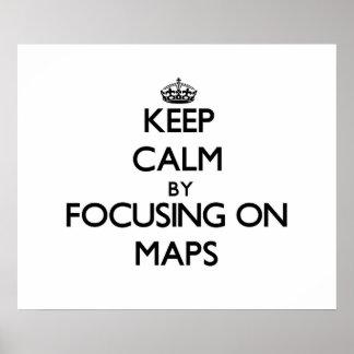 Guarde la calma centrándose en mapas impresiones