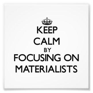 Guarde la calma centrándose en Materialists