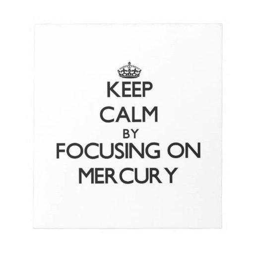 Guarde la calma centrándose en Mercury Bloc De Papel