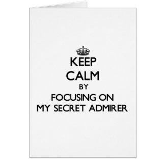 Guarde la calma centrándose en mi admirador secret felicitacion