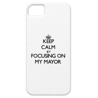 Guarde la calma centrándose en mi alcalde iPhone 5 fundas
