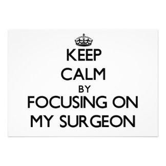 Guarde la calma centrándose en mi cirujano