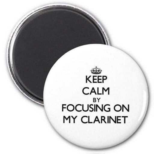 Guarde la calma centrándose en mi Clarinet Iman Para Frigorífico