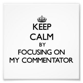 Guarde la calma centrándose en mi comentarista fotografias