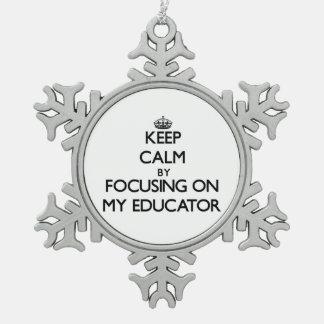 Guarde la calma centrándose en MI EDUCADOR Adorno De Peltre En Forma De Copo De Nieve