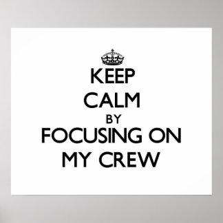 Guarde la calma centrándose en mi equipo póster