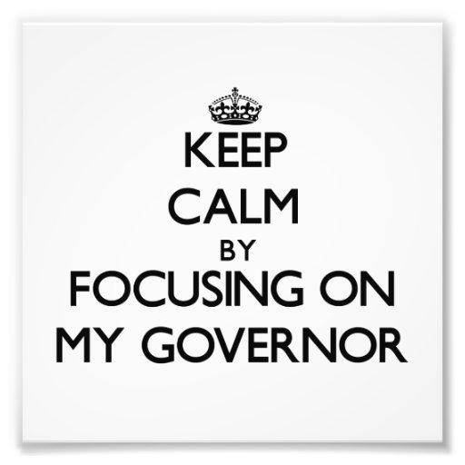 Guarde la calma centrándose en mi gobernador impresion fotografica
