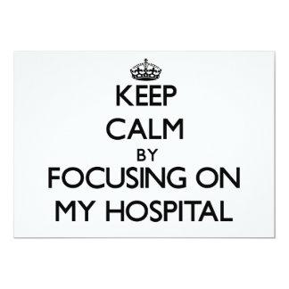 """Guarde la calma centrándose en mi hospital invitación 5"""" x 7"""""""
