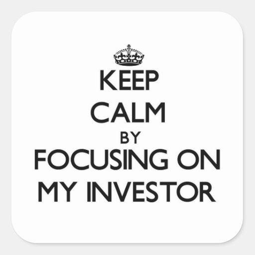 Guarde la calma centrándose en mi inversor calcomanías cuadradas personalizadas