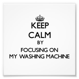Guarde la calma centrándose en mi lavadora