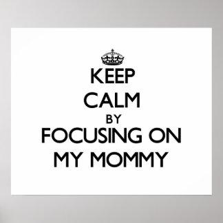 Guarde la calma centrándose en mi mamá