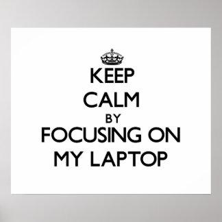 Guarde la calma centrándose en mi ordenador portát poster