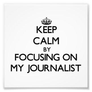 Guarde la calma centrándose en mi periodista impresion fotografica