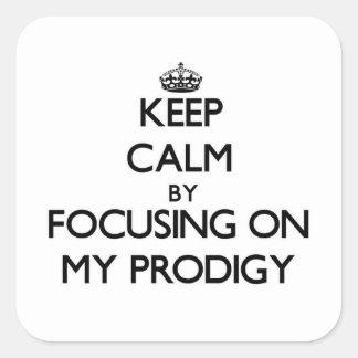 Guarde la calma centrándose en mi Prodigy Calcomanías Cuadradas