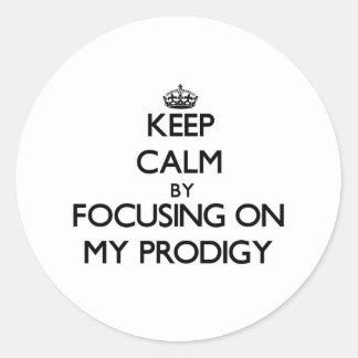 Guarde la calma centrándose en mi Prodigy Pegatinas Redondas