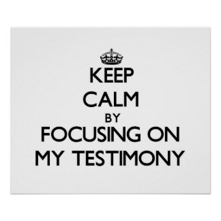 Guarde la calma centrándose en mi testimonio poster