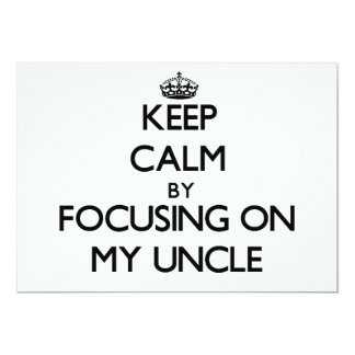 """Guarde la calma centrándose en mi tío invitación 5"""" x 7"""""""