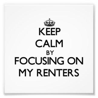 Guarde la calma centrándose en mis arrendatarios