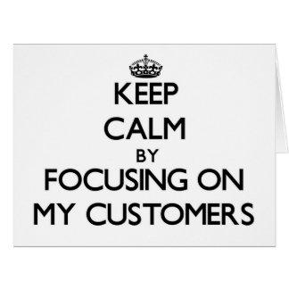 Guarde la calma centrándose en mis clientes tarjeta de felicitación grande