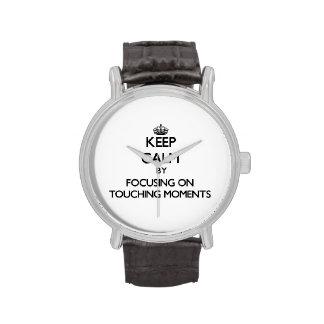Guarde la calma centrándose en momentos conmovedor relojes de mano
