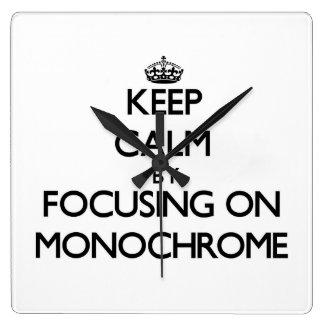Guarde la calma centrándose en monocromo