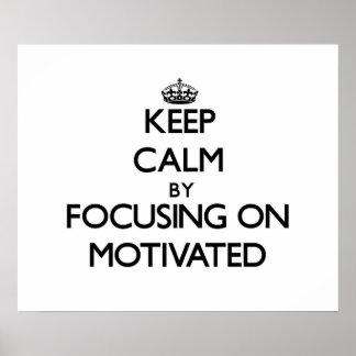 Guarde la calma centrándose en motivado