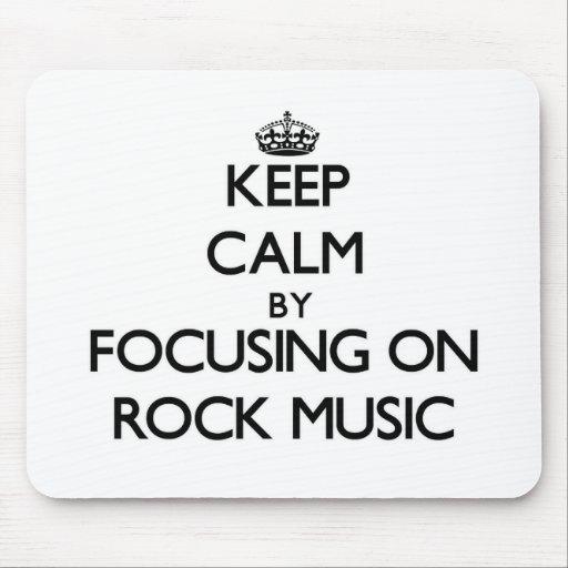 Guarde la calma centrándose en música rock tapete de ratones