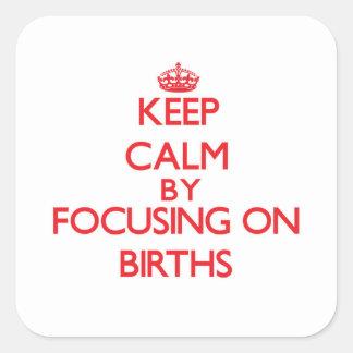 Guarde la calma centrándose en nacimientos pegatina cuadrada
