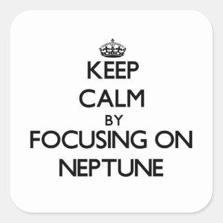 Guarde la calma centrándose en Neptuno Calcomanías Cuadradass