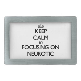 Guarde la calma centrándose en neurótico