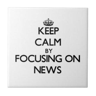 Guarde la calma centrándose en noticias