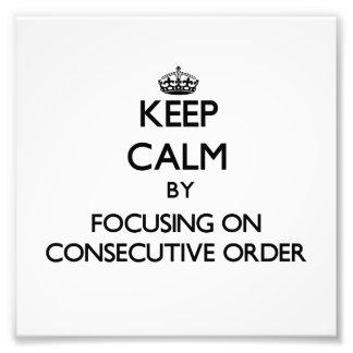 Guarde la calma centrándose en orden consecutiva