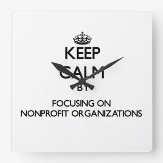 Guarde la calma centrándose en organizaciones sin